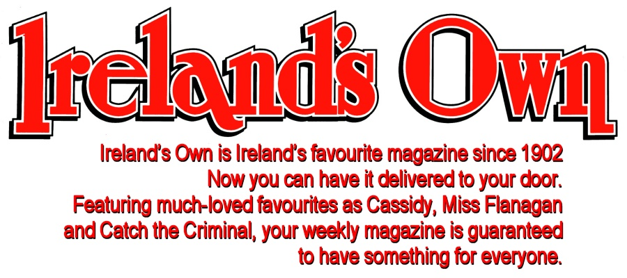 Ireland's Own Magazine.  Subscribe!