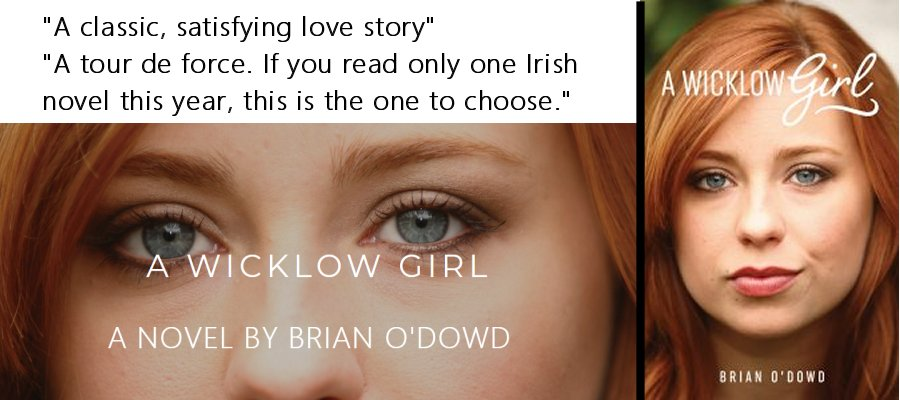 A Wicklow Girl. Novel by Brian O'Dowd